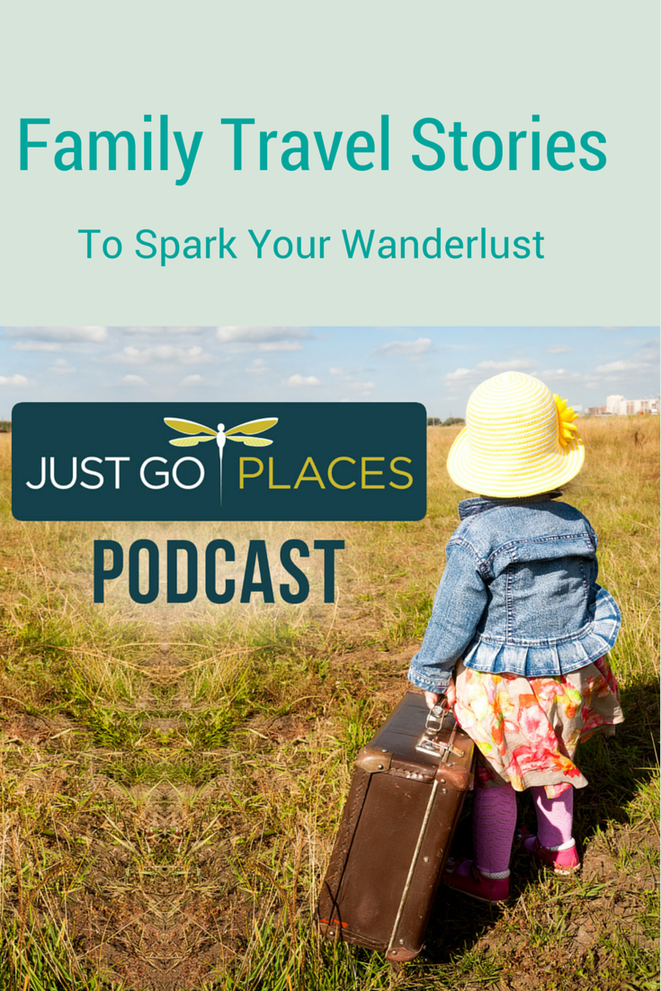 The Just Go Places Podcast - family travel podcast