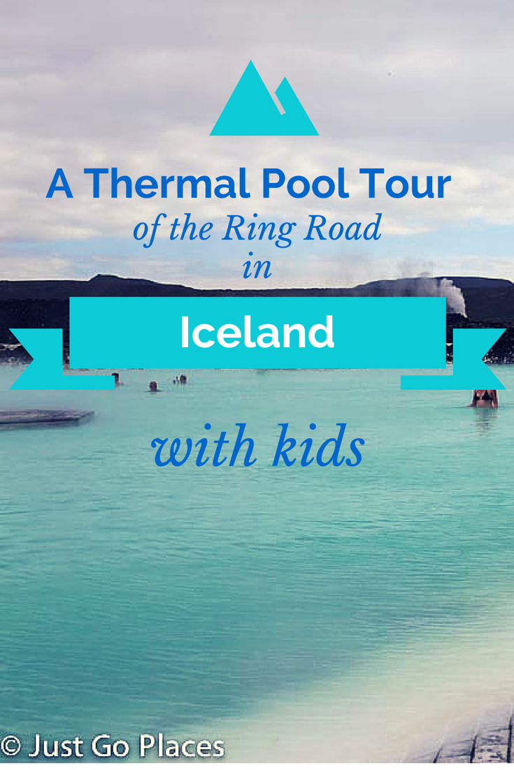 A thermal pool tour of the Ring Rod in Iceland with kids